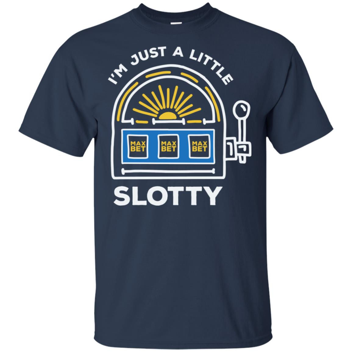 Funny Casino I'm Just a Little Bit Slotty, Unisex Short Sleeve