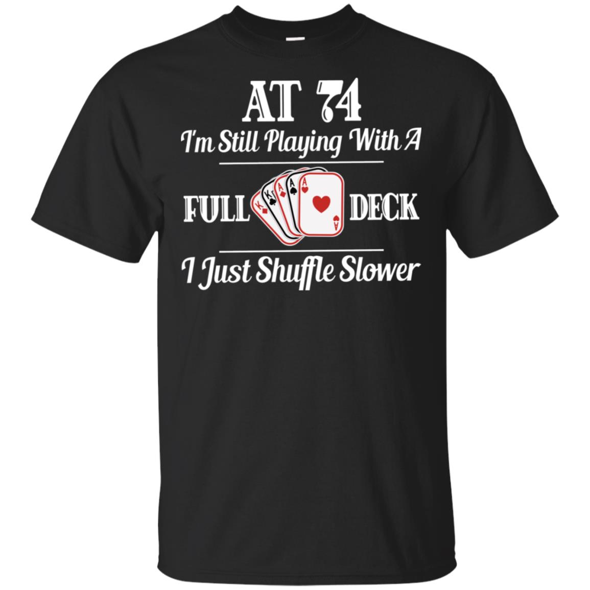Funny 74th Birthday Gift 74 Year Old Cards Unisex Short Sleeve
