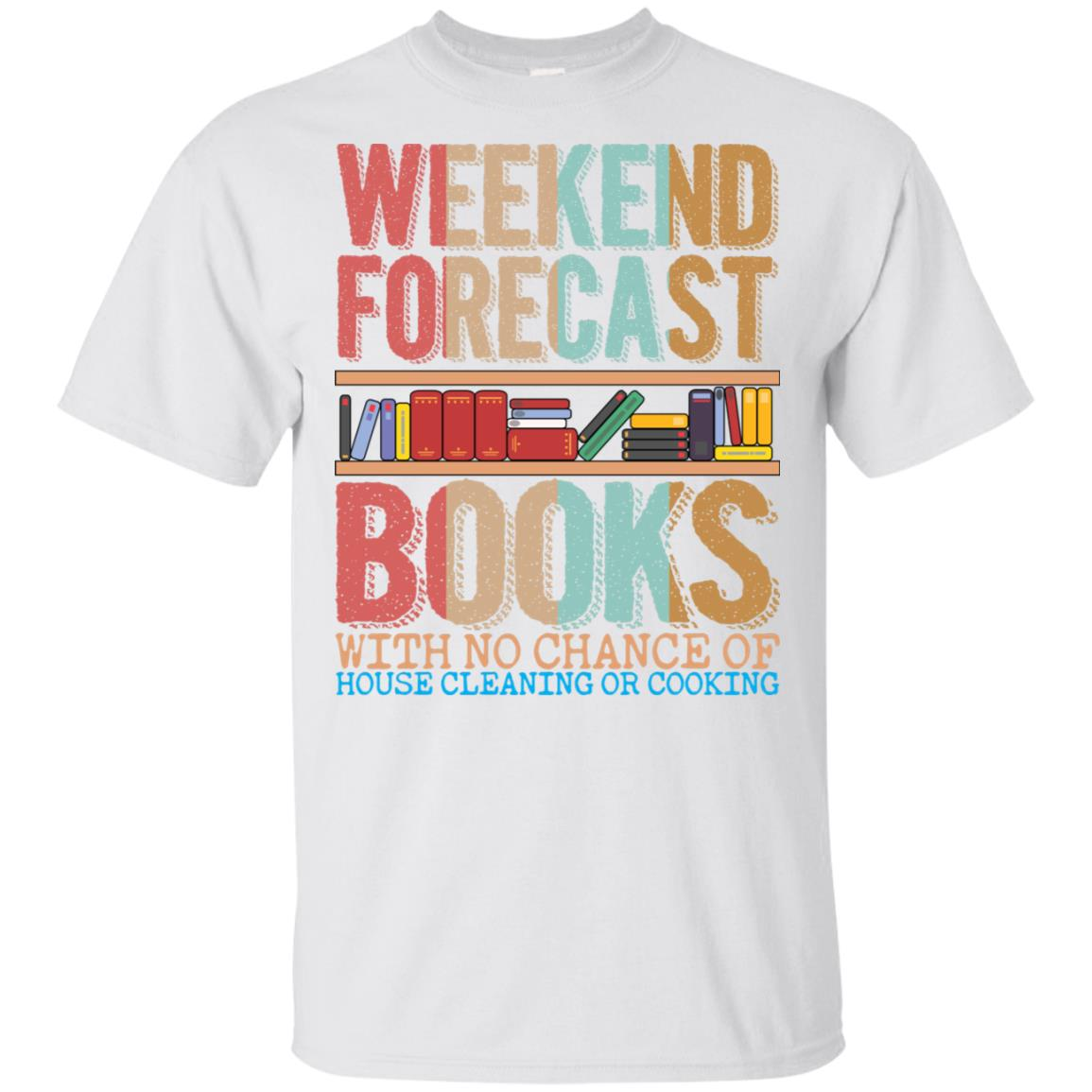 Weekend Forecast Books No Cleaning Or Cooking Funny Ls Unisex Short Sleeve