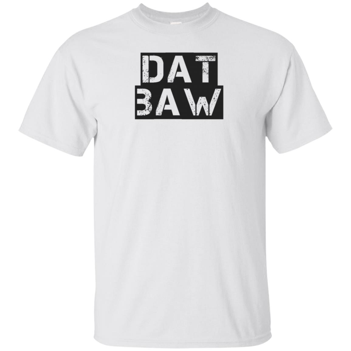 Dat Baw Funny Louisiana Cajun Words Slang Humor Tee-3 Unisex Short Sleeve