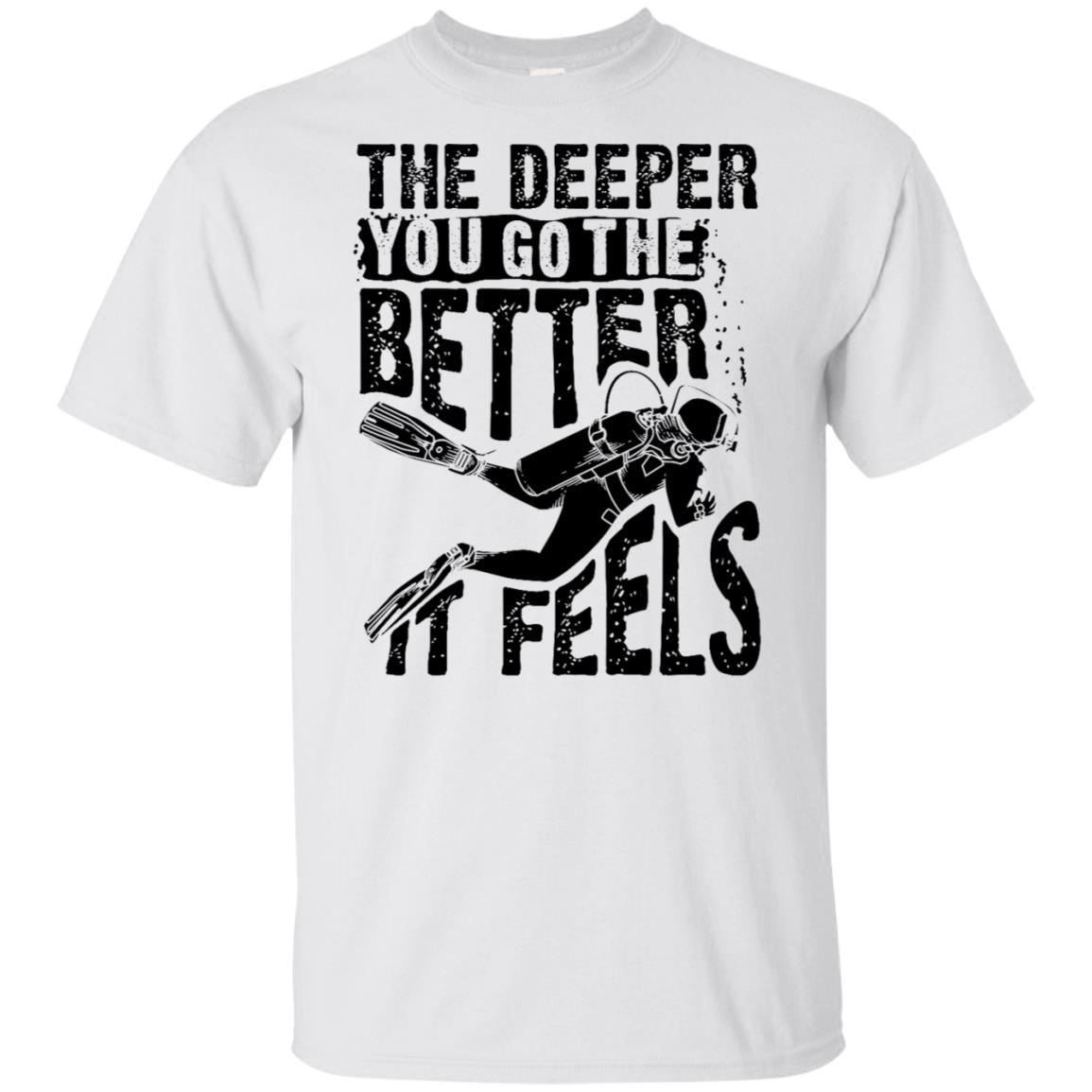 Cute The Deeper You Go To The Better It Feels Gift Unisex Short Sleeve