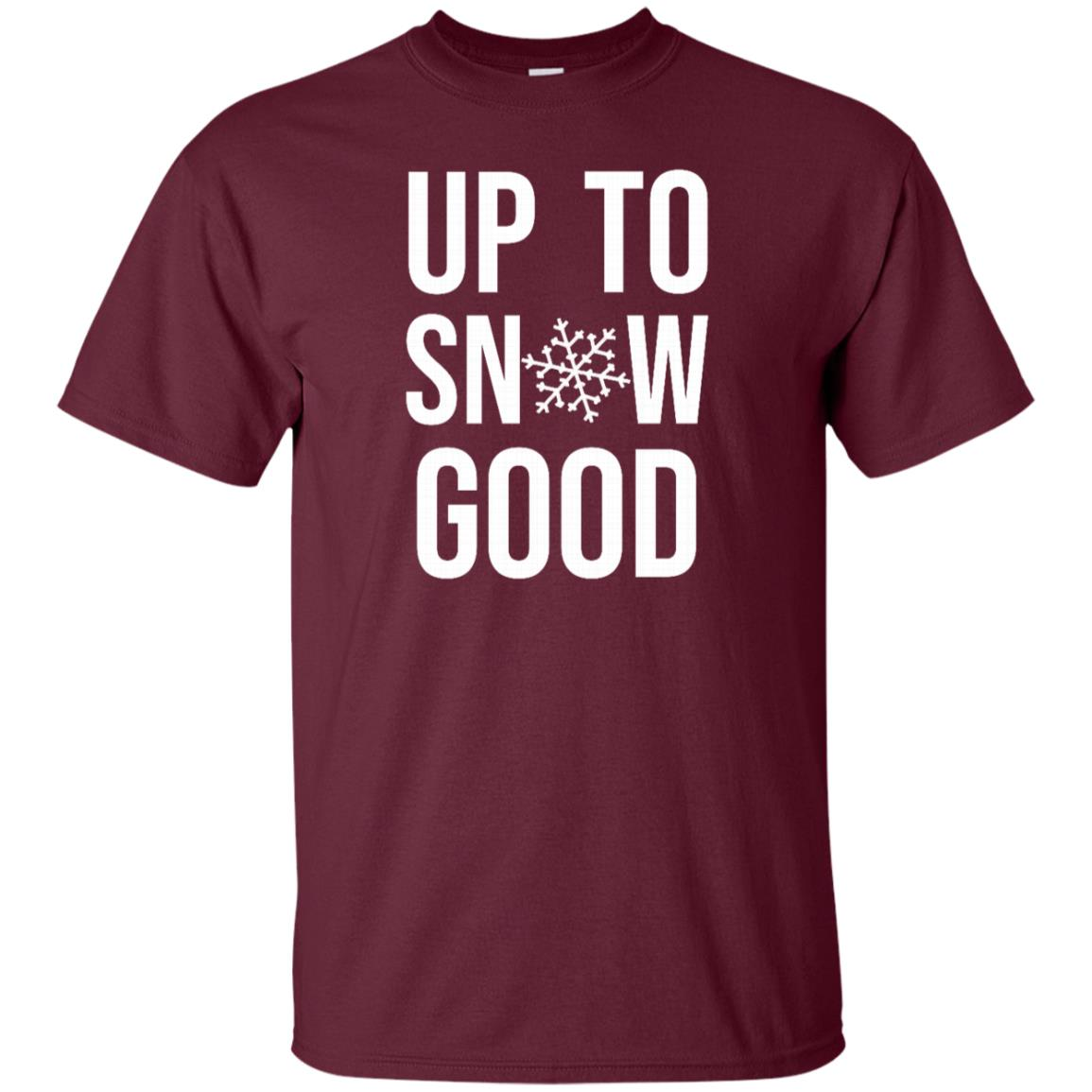 Up to Snow Good for Men Women Kids,Cool Holiday Gifts Youth Short Sleeve