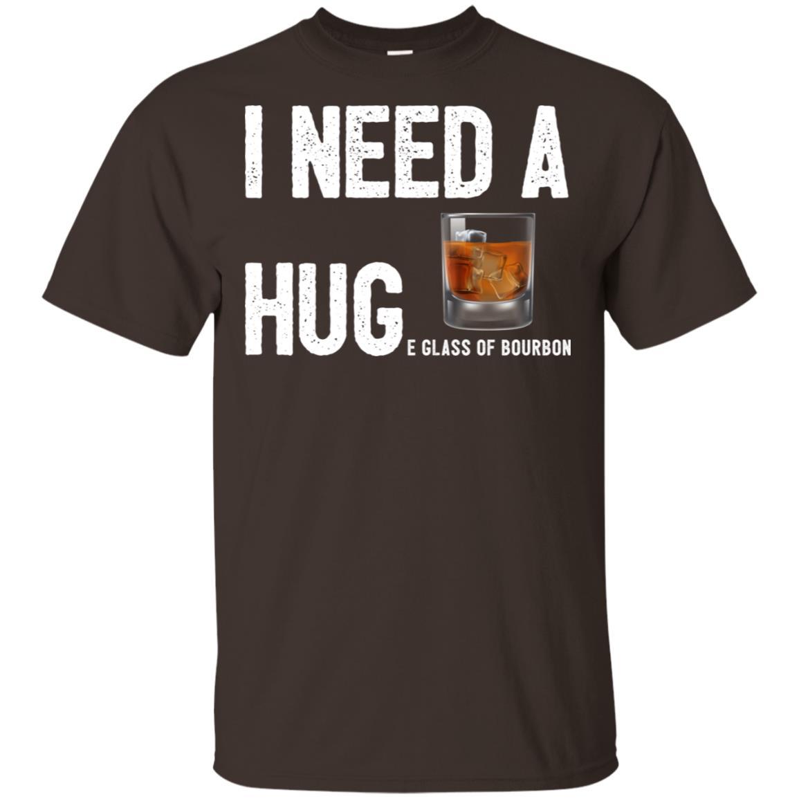 Funny Whiskey Need A Huge Bourbon Unisex Short Sleeve