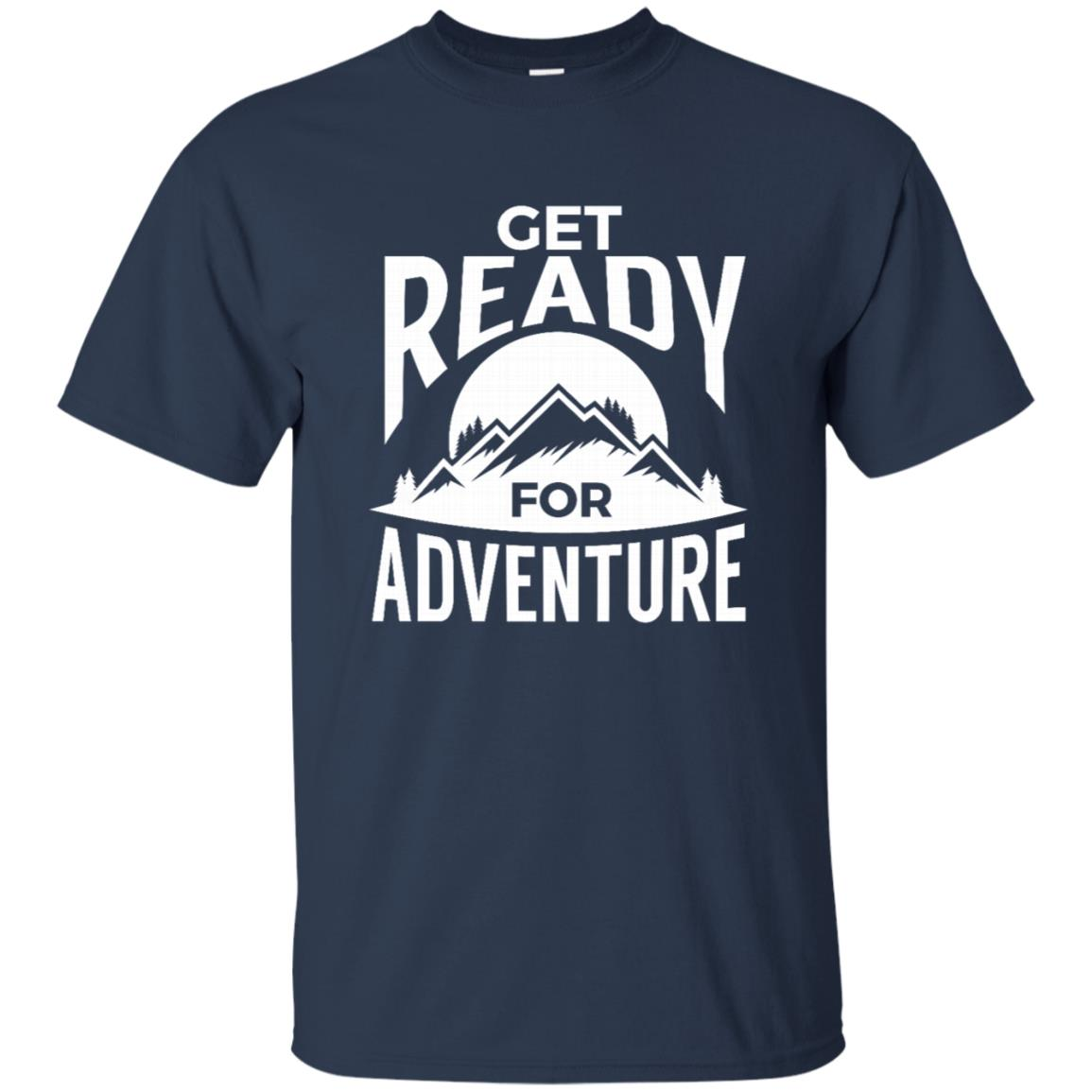 Get Ready For Adventure Hiking, Climbing Gift Unisex Short Sleeve