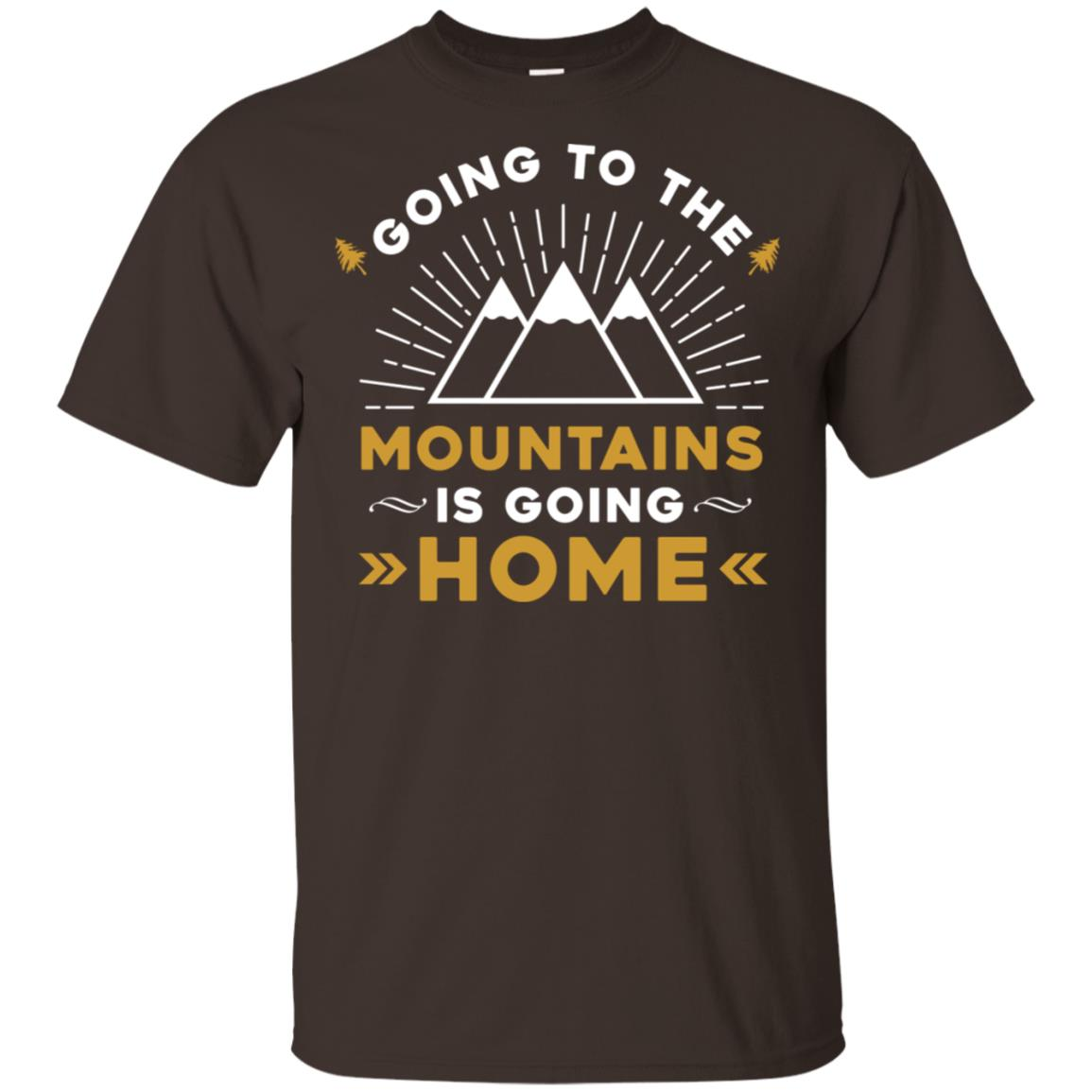 Going to the mountains is going home Unisex Short Sleeve