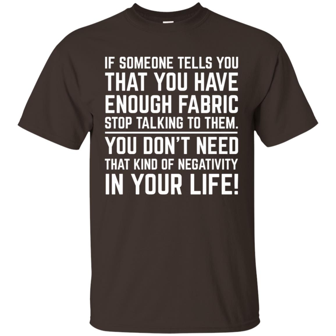 Have Enough Fabric Stop Talking To Them Negativity Unisex Short Sleeve