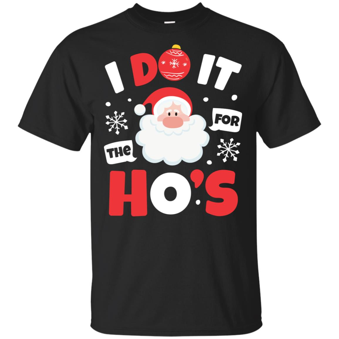 I Do It For The Ho's Inappropriate Christmas Unisex Short Sleeve