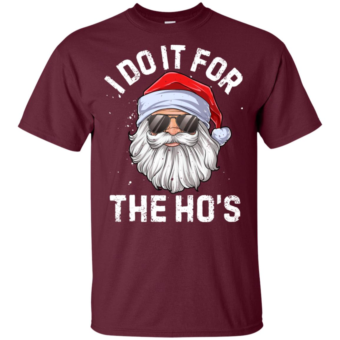 I Do It For The Ho's Inappropriate Christmas – 2 Unisex Short Sleeve