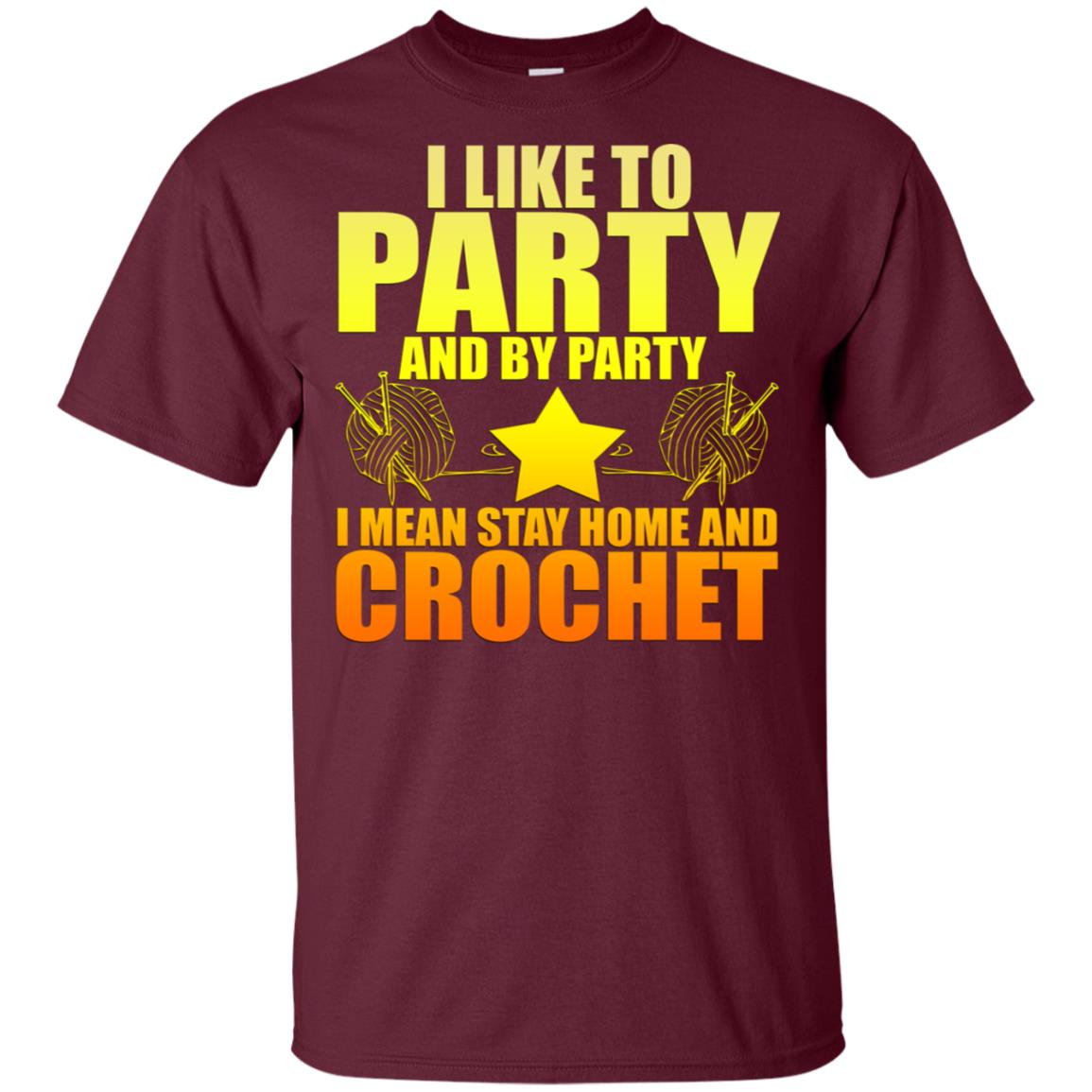 I Like To Party, By Party I Mean Crochet Unisex Short Sleeve