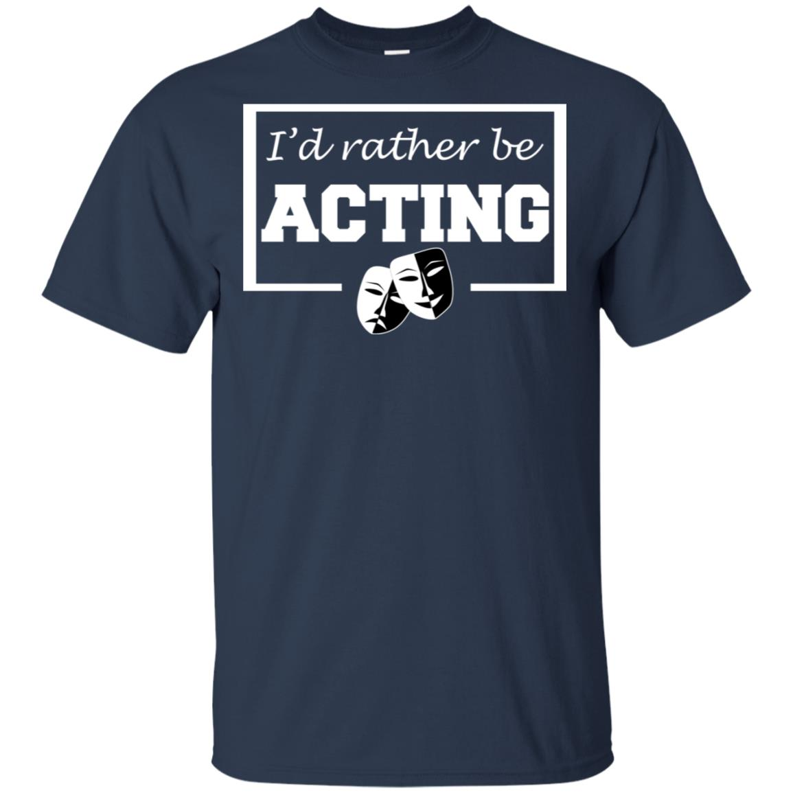 I'd Rather Be Acting – Theatre Unisex Short Sleeve