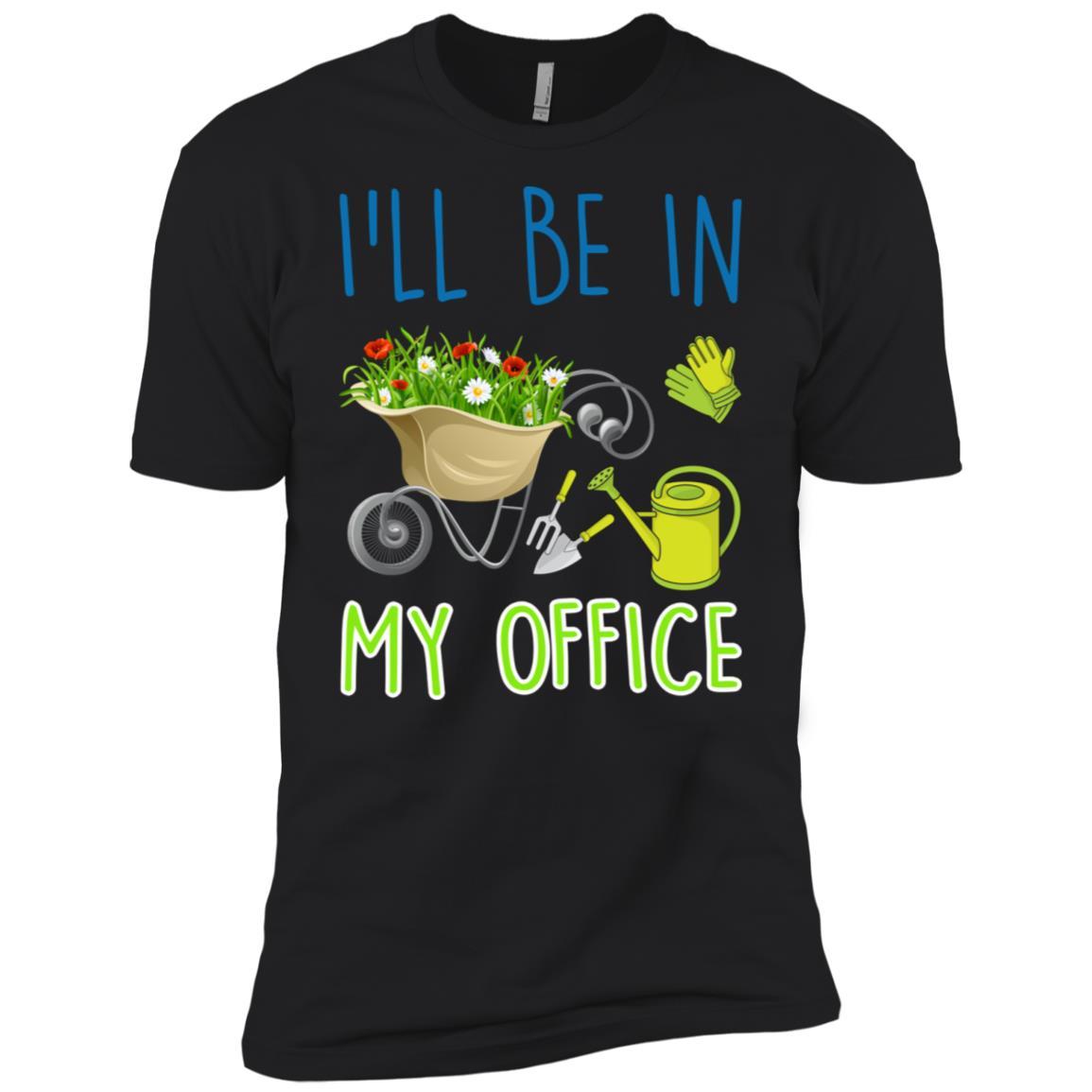 I'll Be In My Office Gardener Farmer Spring Tee Men Short Sleeve