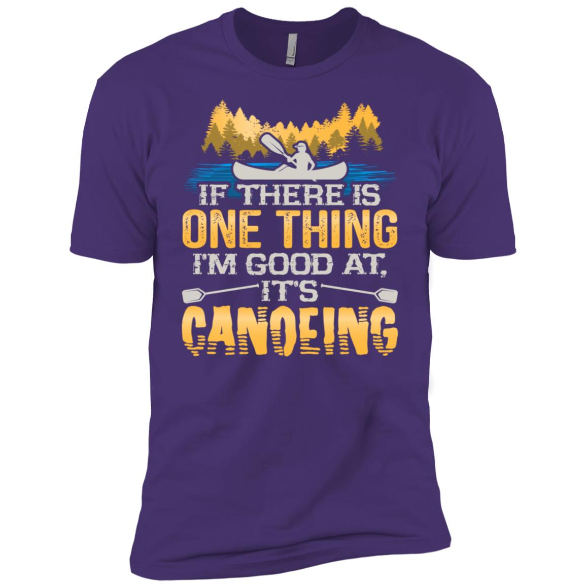If There Is One Thing I'm Good At It's Canoeing Men Short Sleeve