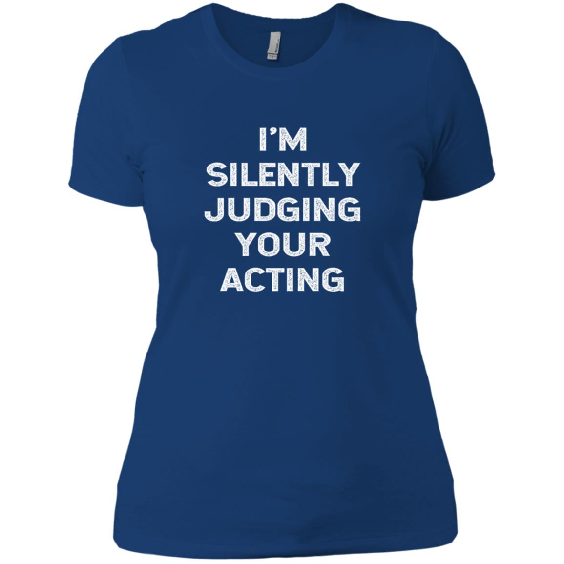 I'm Silently Judging Your Acting Theatre Director Ls Women Short Sleeve