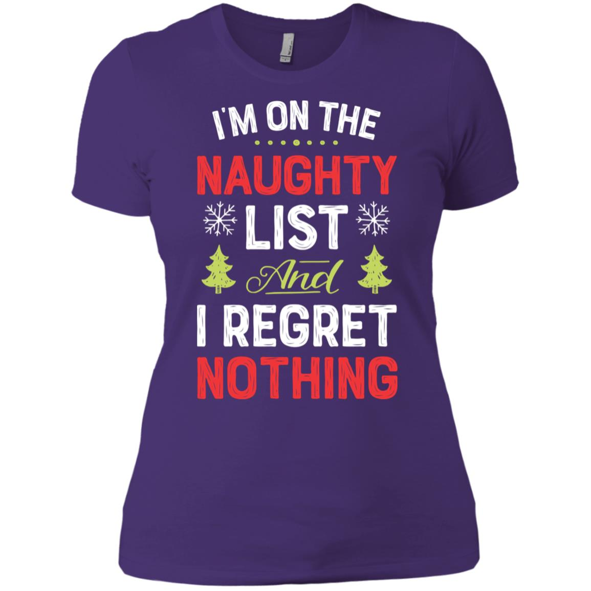 I'm on the Naughty List Christmas Funny Xmas Tee Women Short Sleeve