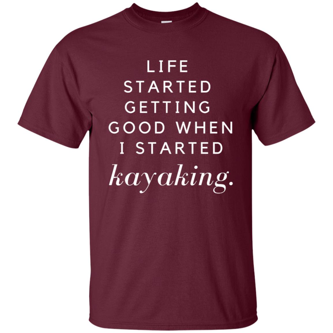 Life Started Getting Good When Kayaking Tee Unisex Short Sleeve