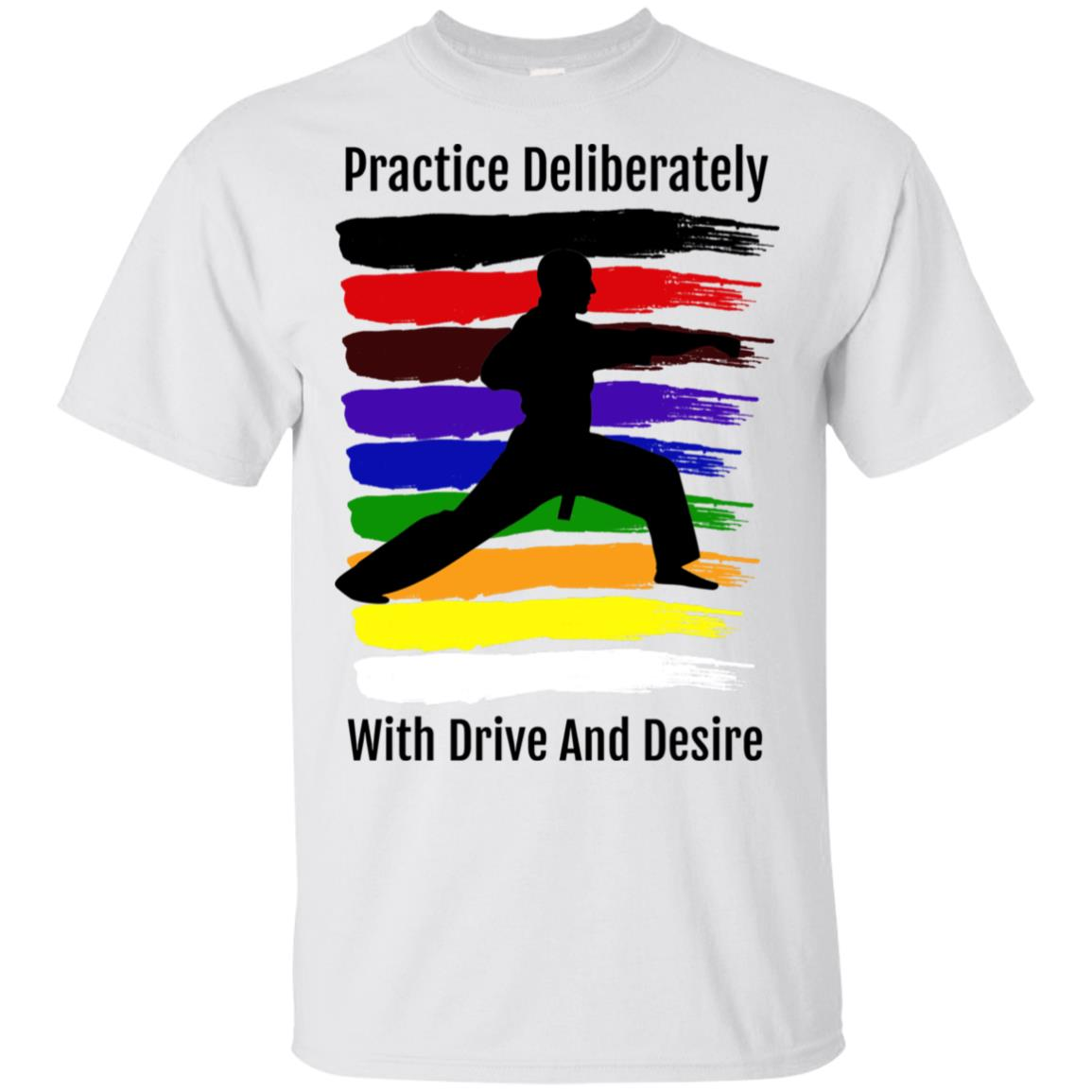 Practice Deliberately with Drive and Desire Unisex Short Sleeve