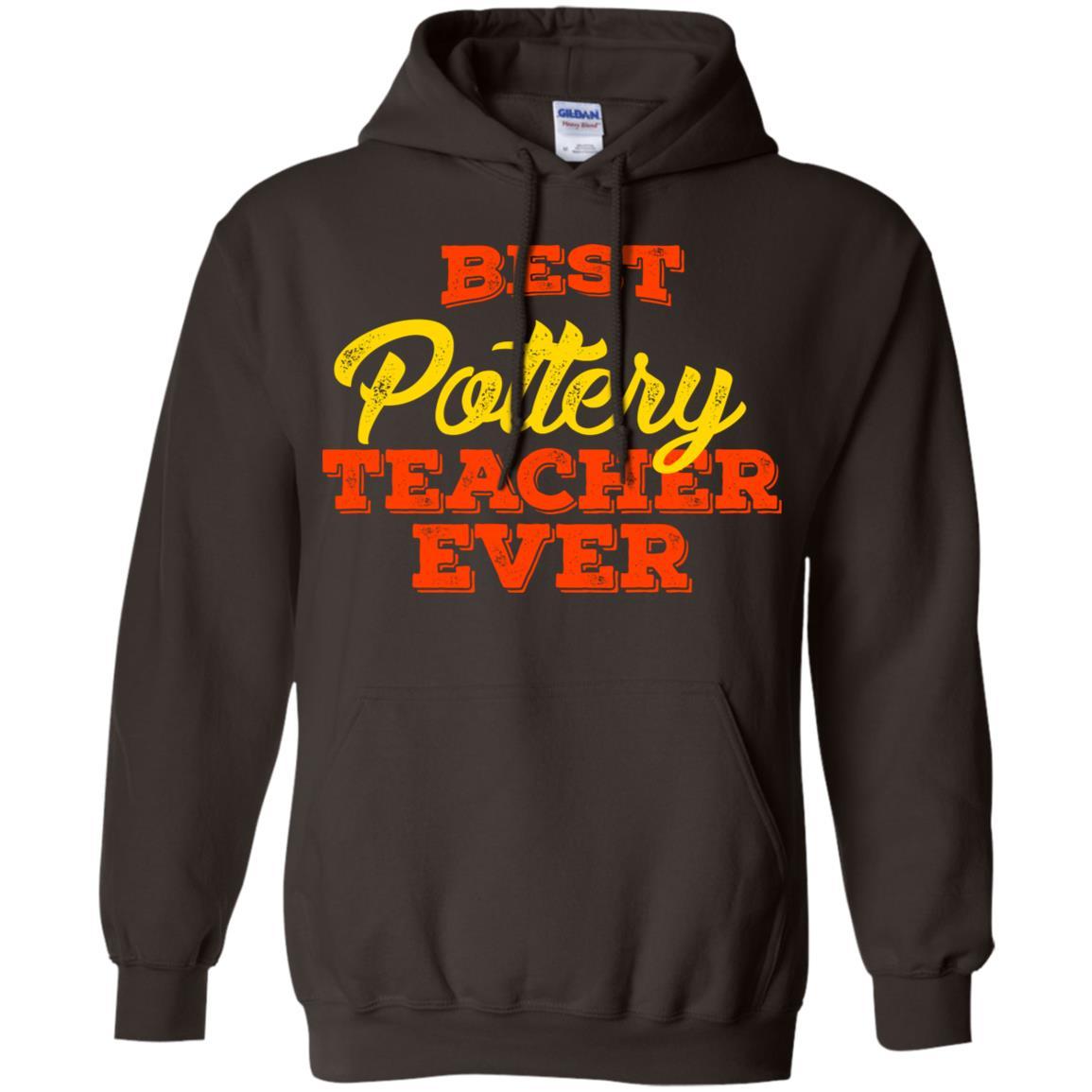 Pottery Teacher Ceramics Teacher Pullover Hoodie
