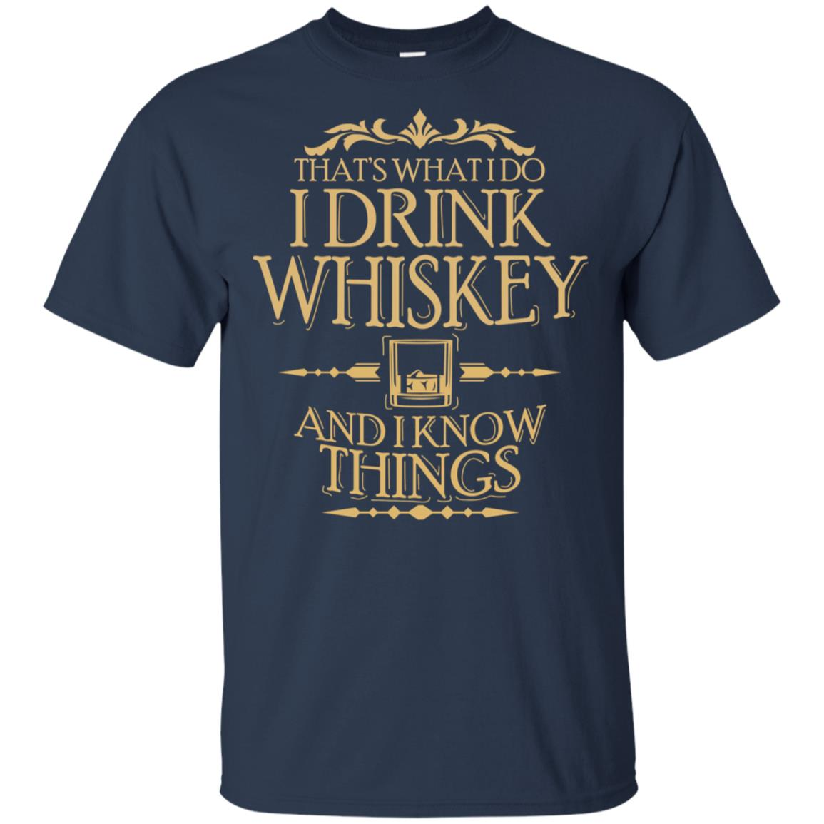 That's What I Do I Drink Whiskey & I Know Things Unisex Short Sleeve