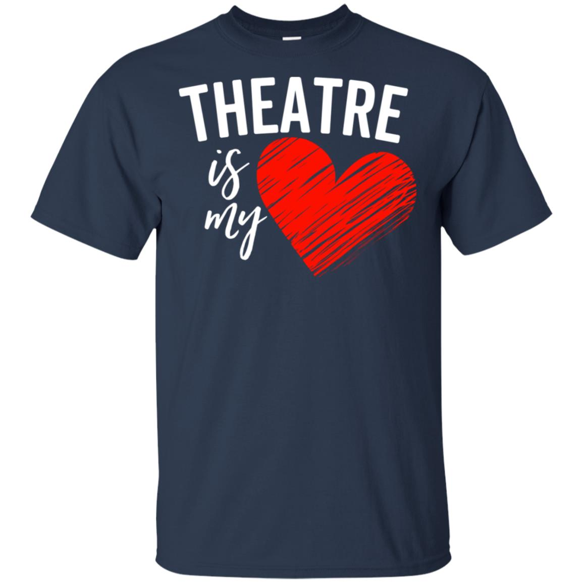 Theatre Is My Life Love Broadway Musical Acting Drama Unisex Short Sleeve