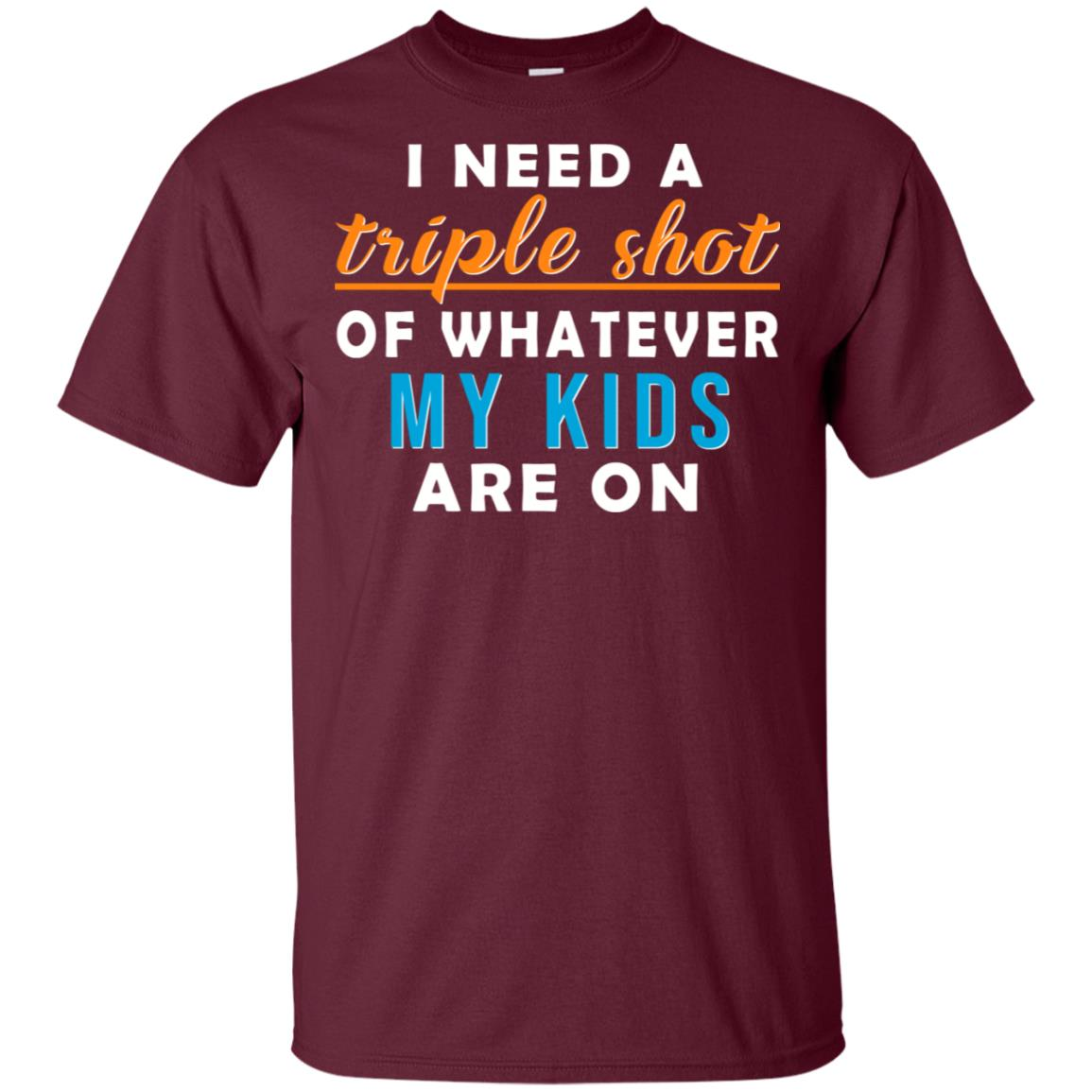 Need Triple Shot of What My Kids Are On Funny Mom Unisex Short Sleeve