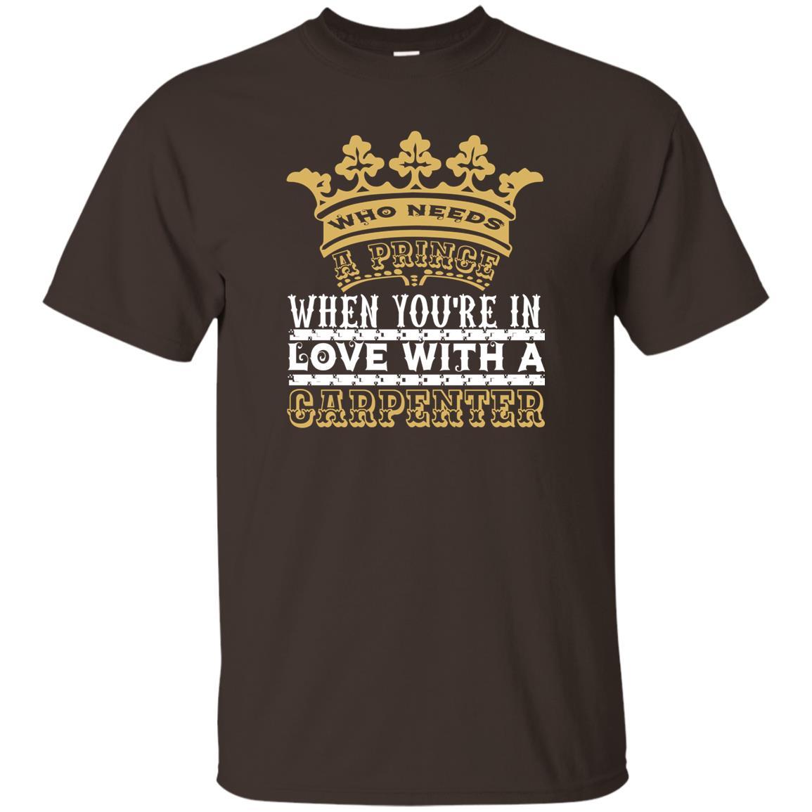 Carpenter Love Who Needs a Prince Unisex Short Sleeve