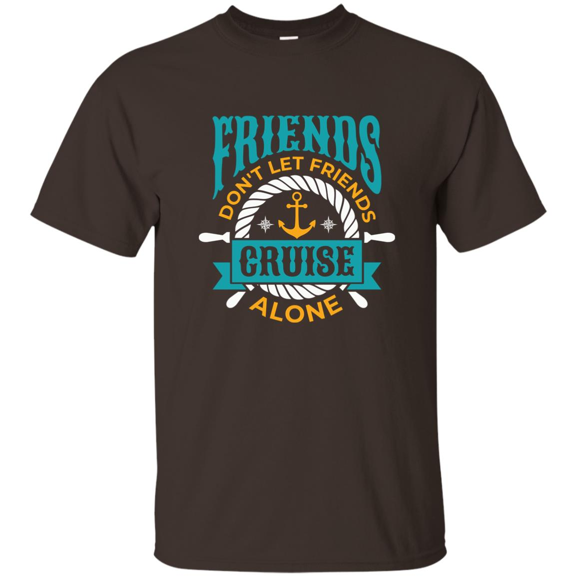 Cruise Friends Don't Let Friends Cruise Alone Tee-2 Unisex Short Sleeve