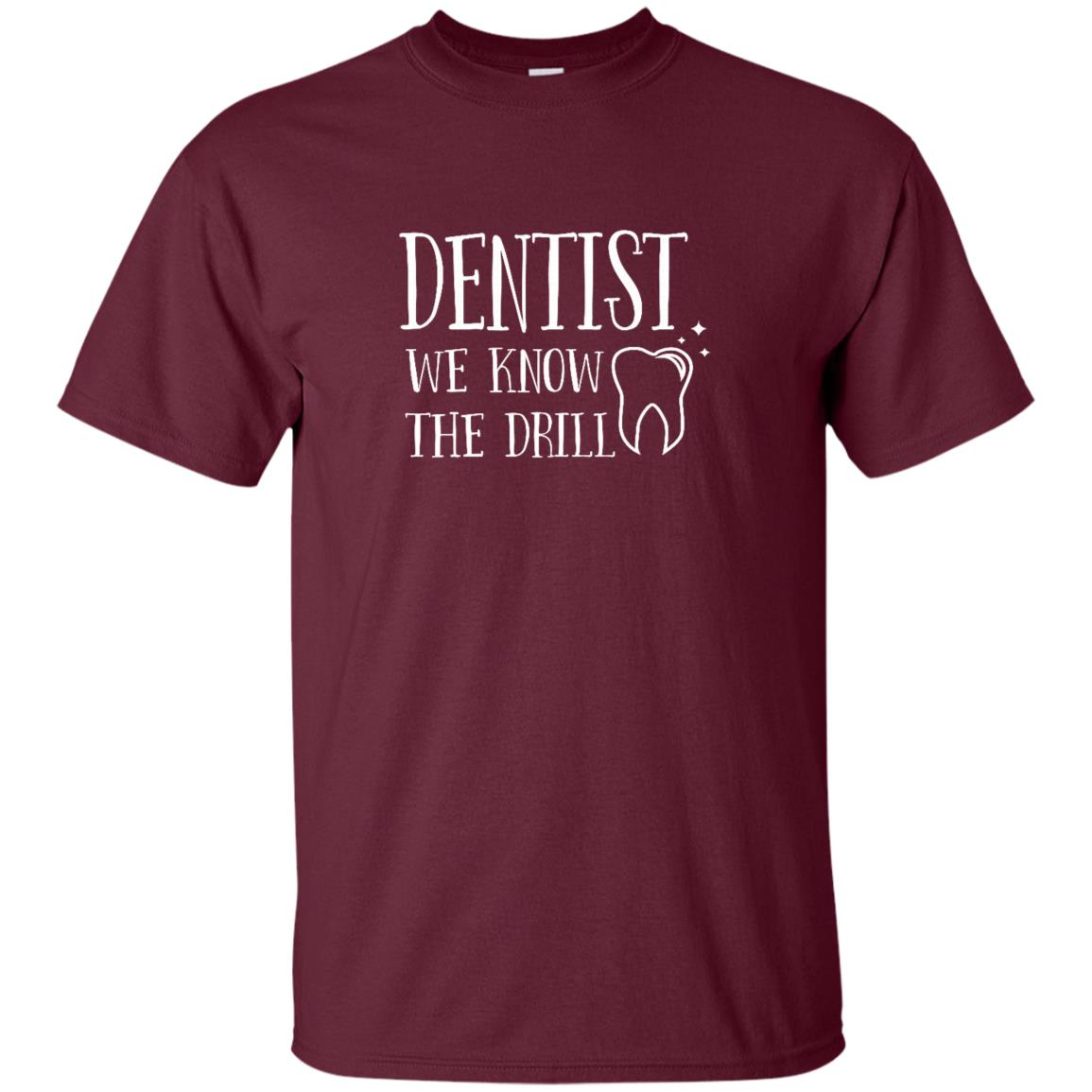 Dentist We Know The Drill – Funny Slogan Unisex Short Sleeve