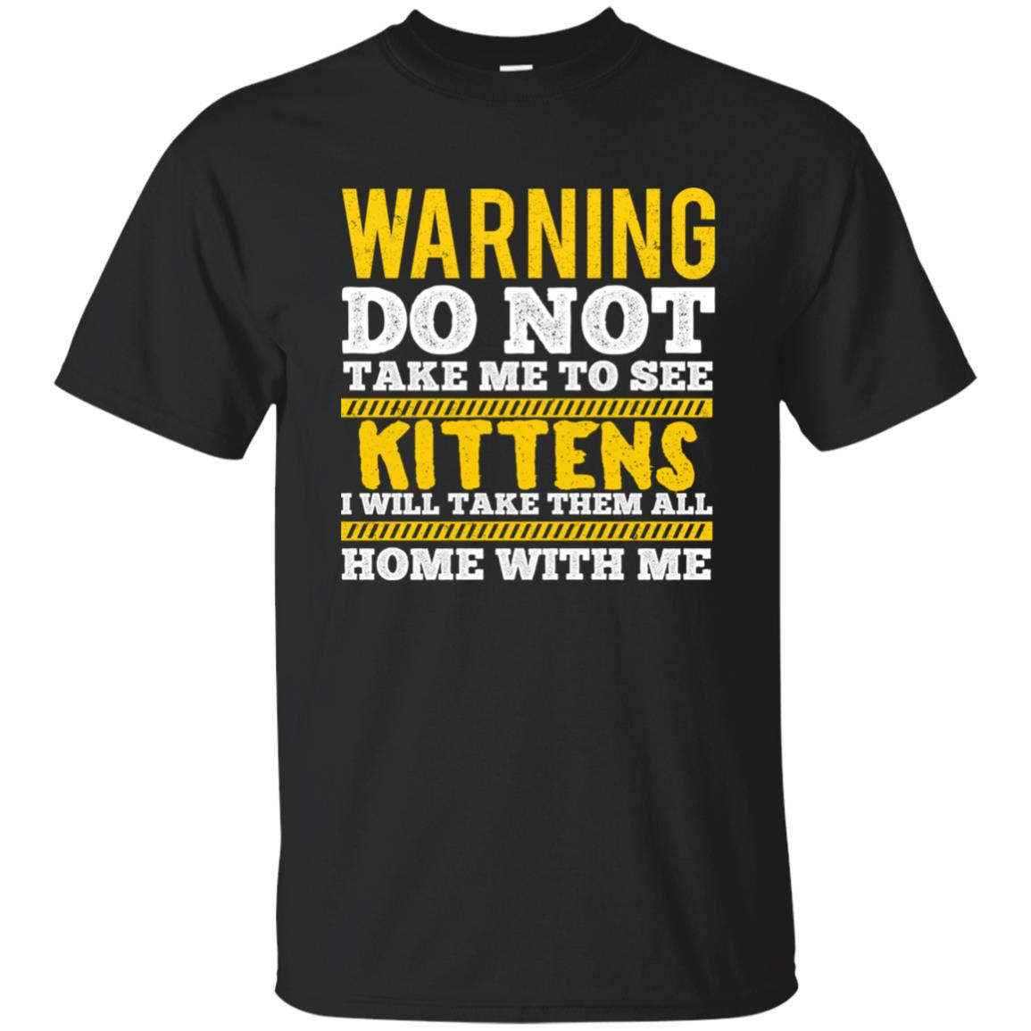 Do Not Take Me To See Kittens Funny Cat Lover Ls Unisex Short Sleeve