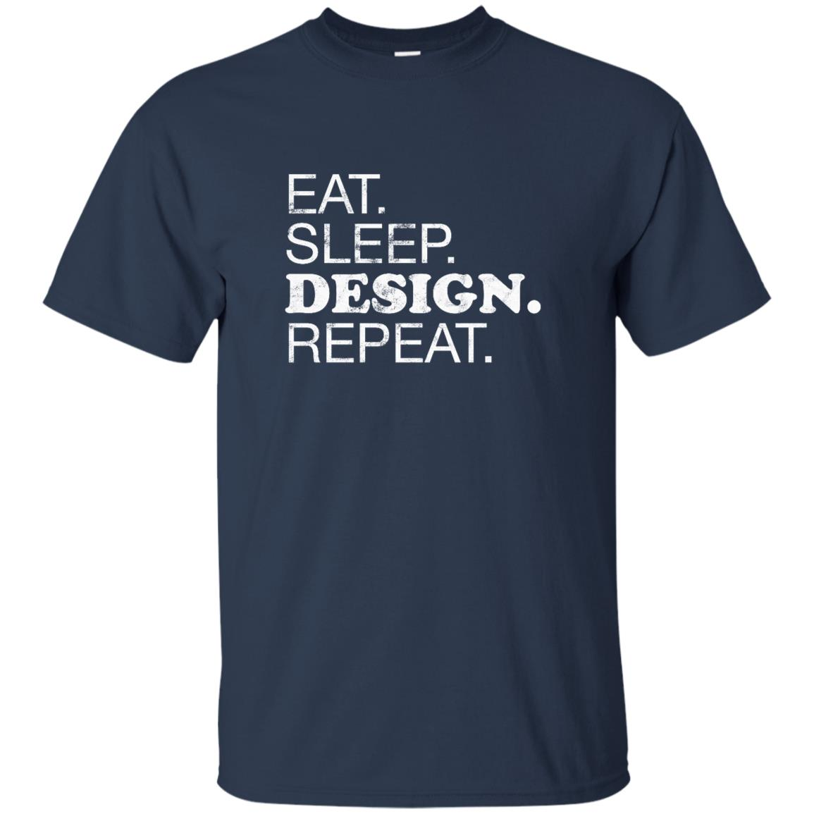 Eat sleep design repeat funny graphic designer Unisex Short Sleeve