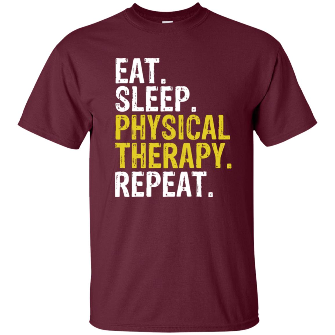 Eat Sleep Physical Therapy Repeat Gift Unisex Short Sleeve