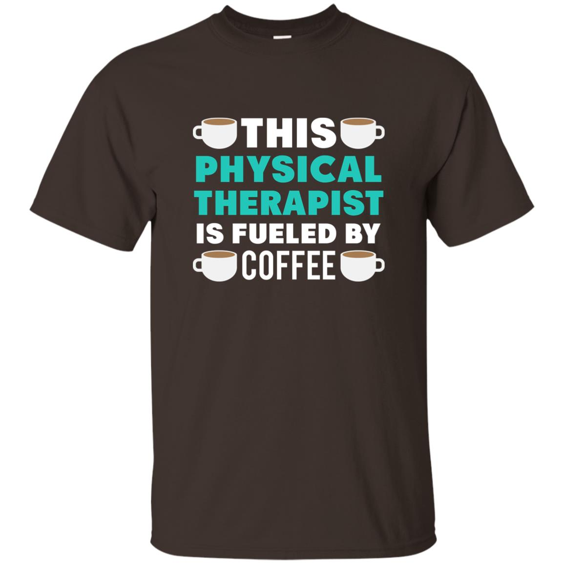 Fueled By Coffee Physiotherapy Pt Gift Unisex Short Sleeve