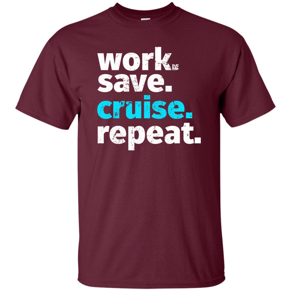 Funny Cruise Sayings Tee Work Save Cruise Repeat Unisex Short Sleeve