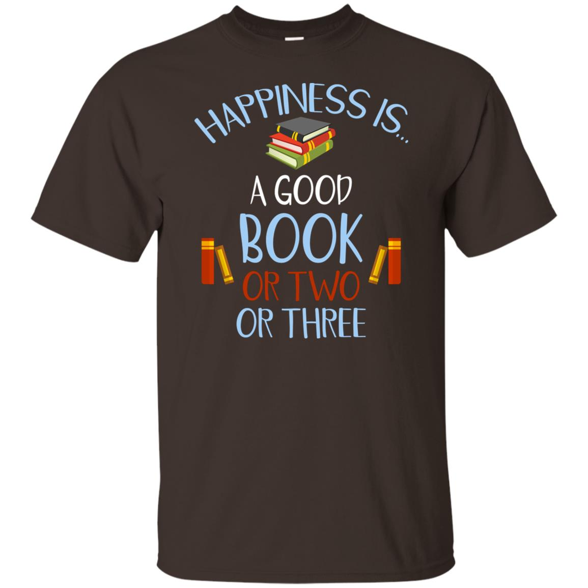 Happiness is a Good Book or Two or Three Fun Unisex Short Sleeve