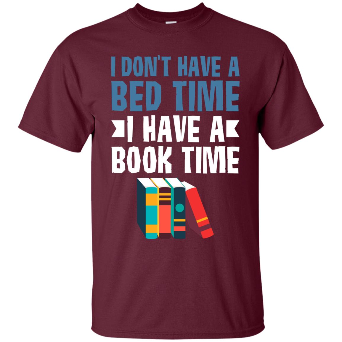 I Don't Have a Bed Time – I Have a Book Time Fun Unisex Short Sleeve
