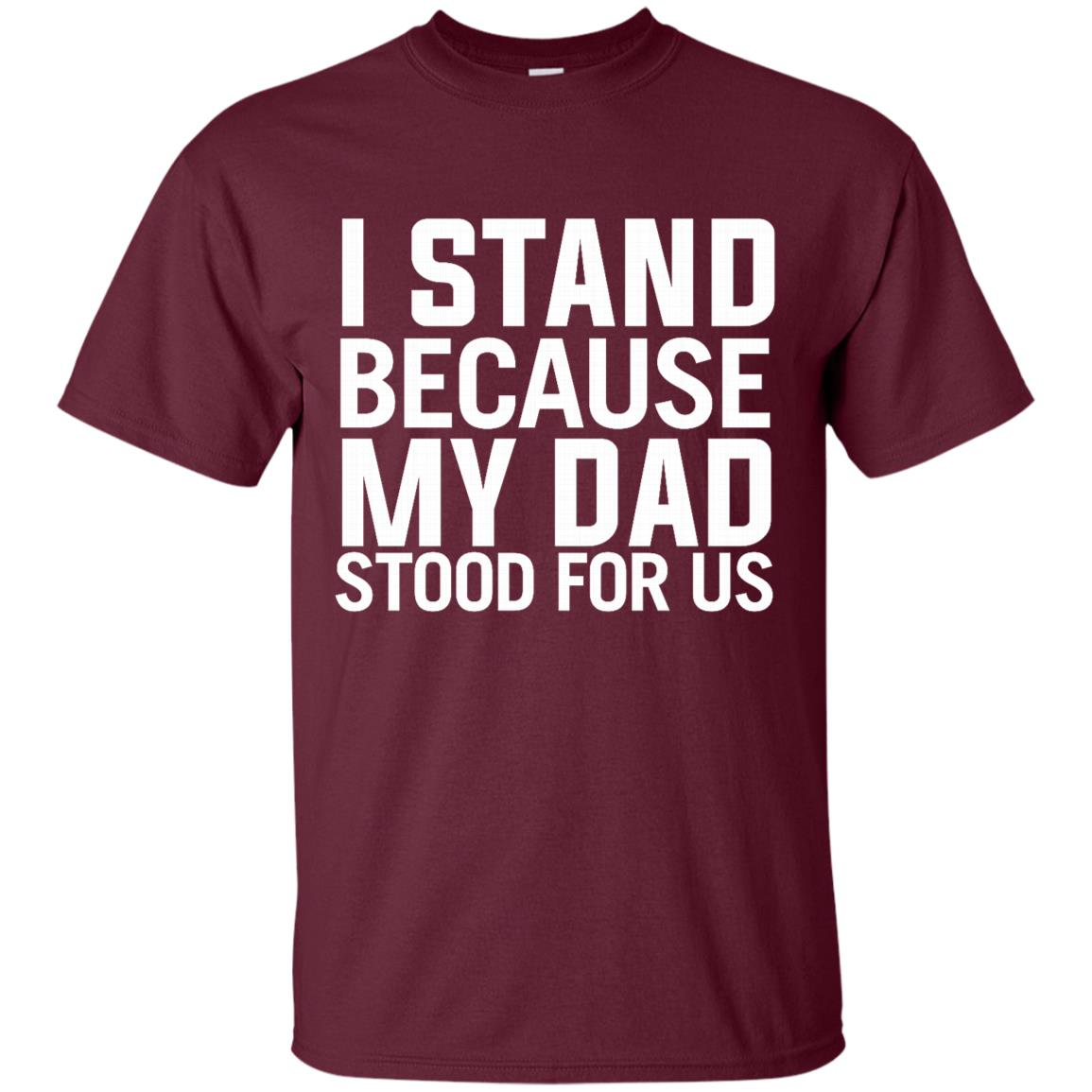 I stand because my dad stood for it veterans birthdays Unisex Short Sleeve