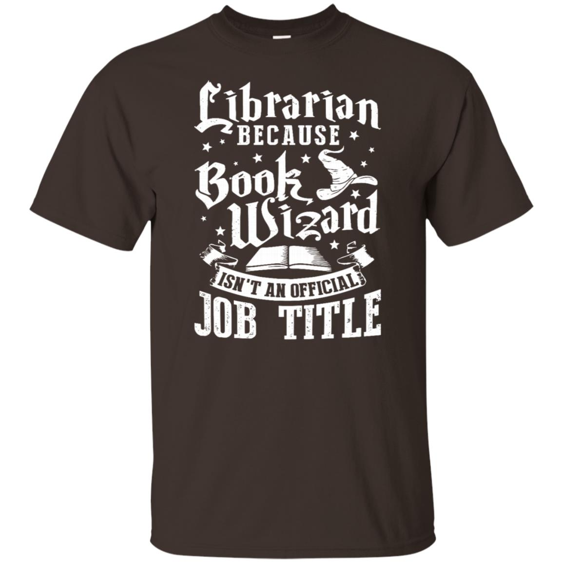 Librarian Because Book Wizard Official Job Tee Unisex Short Sleeve