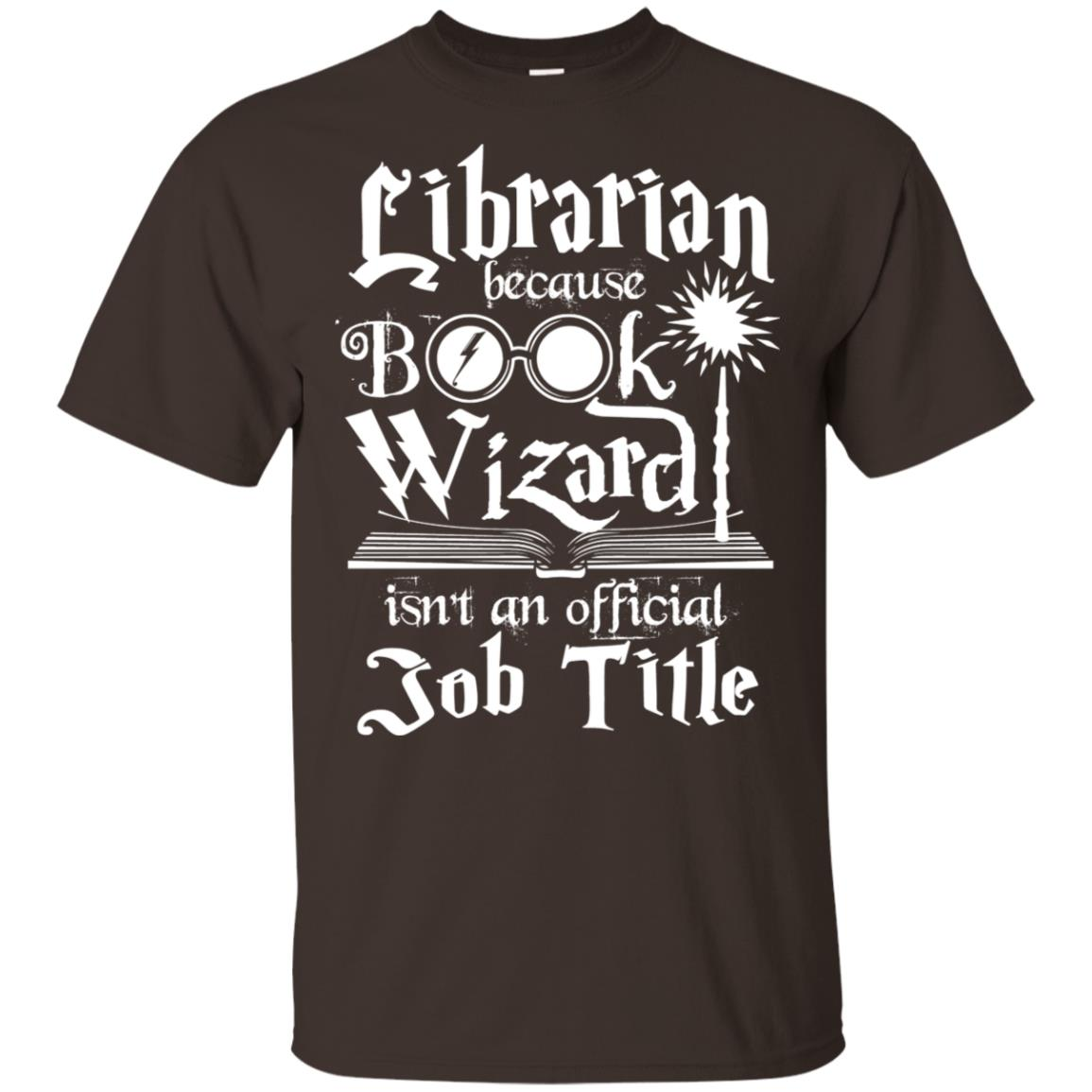 Librarian Because Book Wizard Isn't A Job Title-1 Unisex Short Sleeve