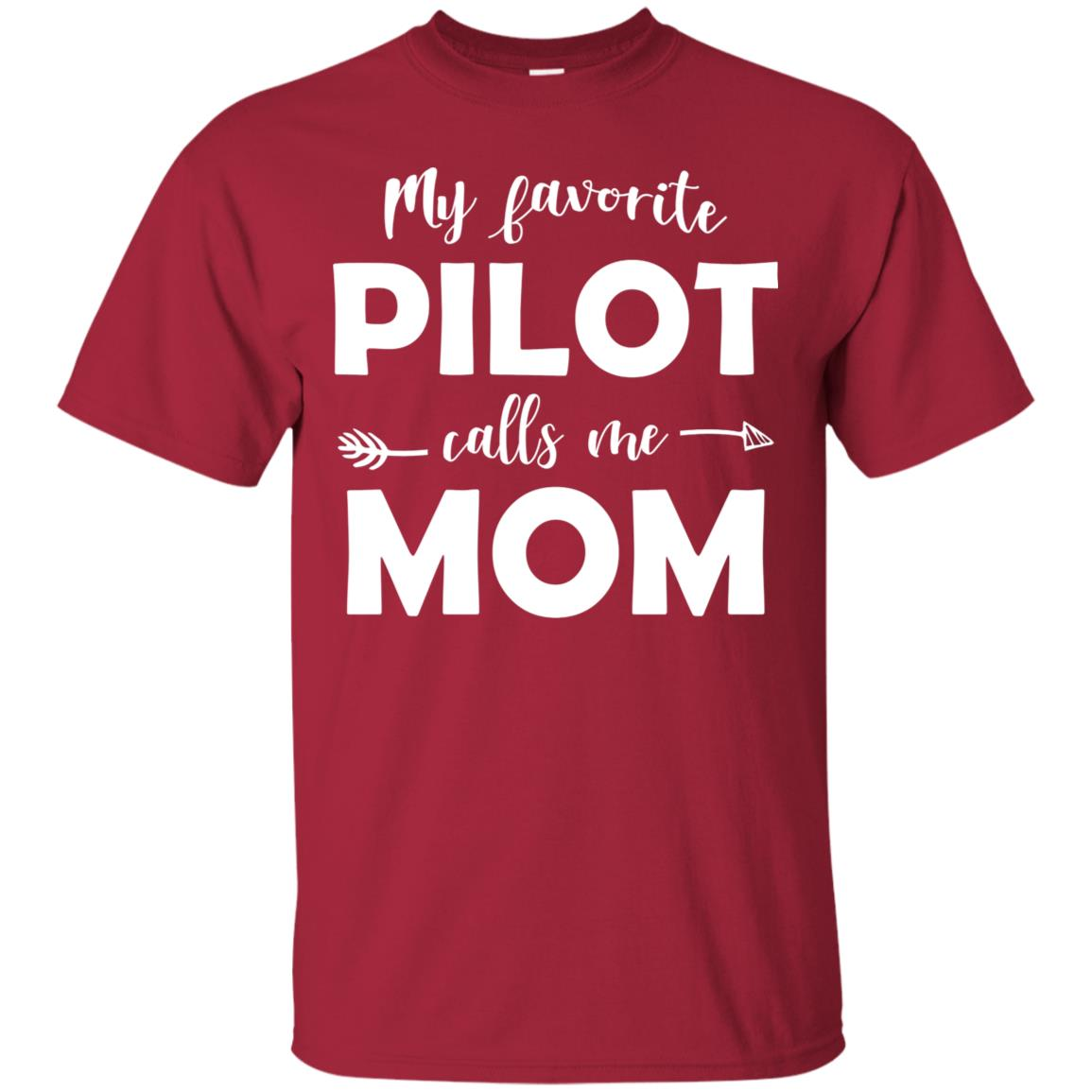 My Favorite Pilot Calls Me Mom Funny Unisex Short Sleeve