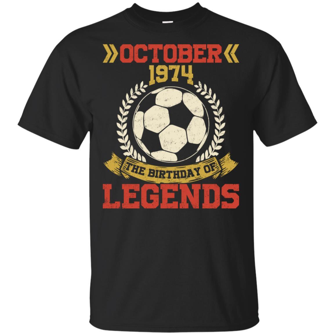 1974 October 44th Birthday Of Football Soccer Legend-1 Unisex Short Sleeve