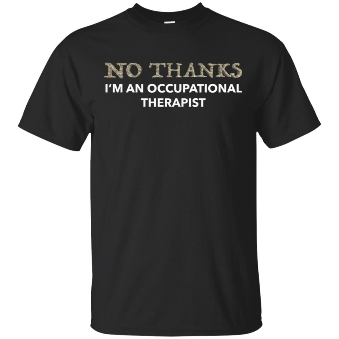 No thanks I'm an occupational therapist Unisex Short Sleeve