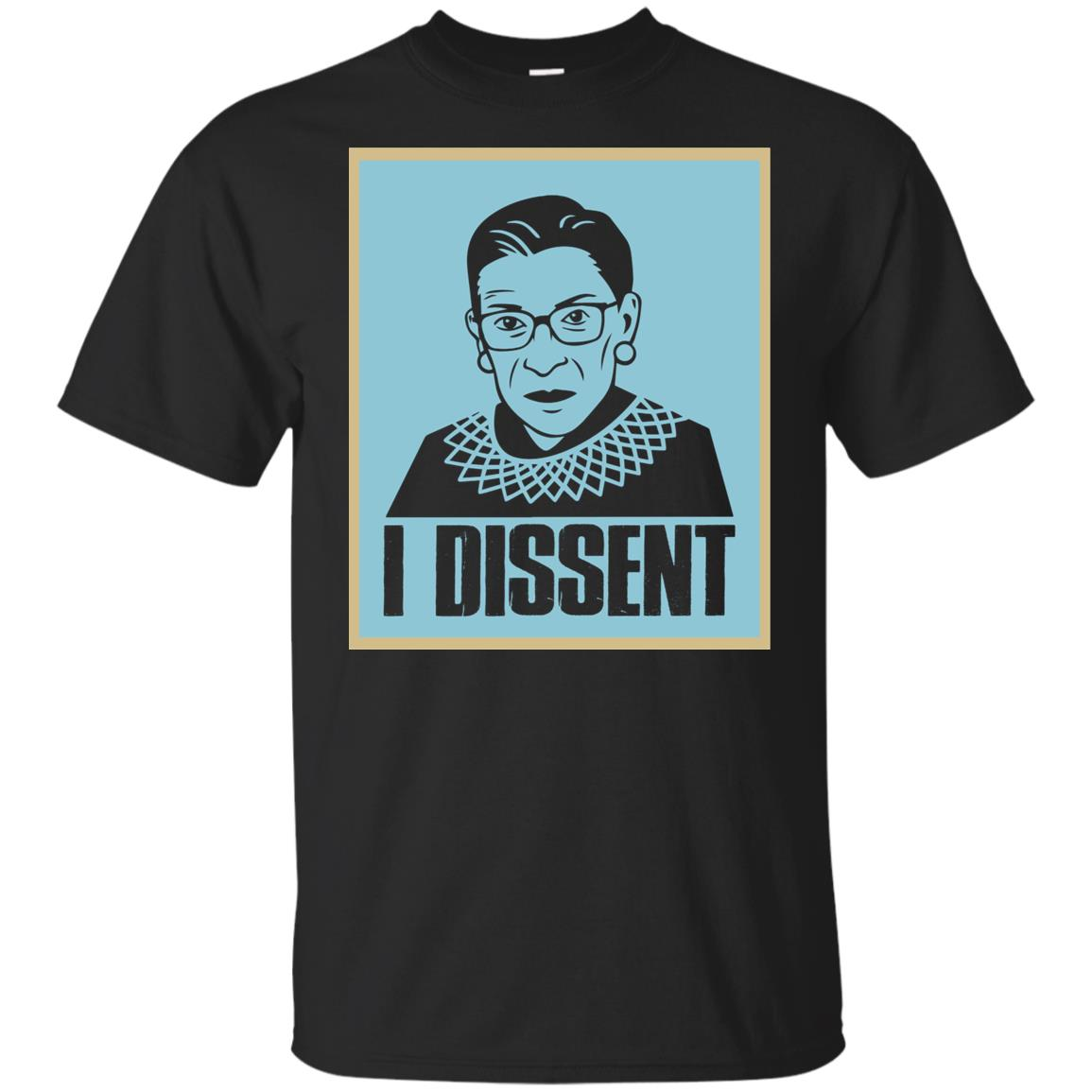 Notorious R.b.g. I Dissent Progressive Tee 4 Women & Men-1 Unisex Short Sleeve