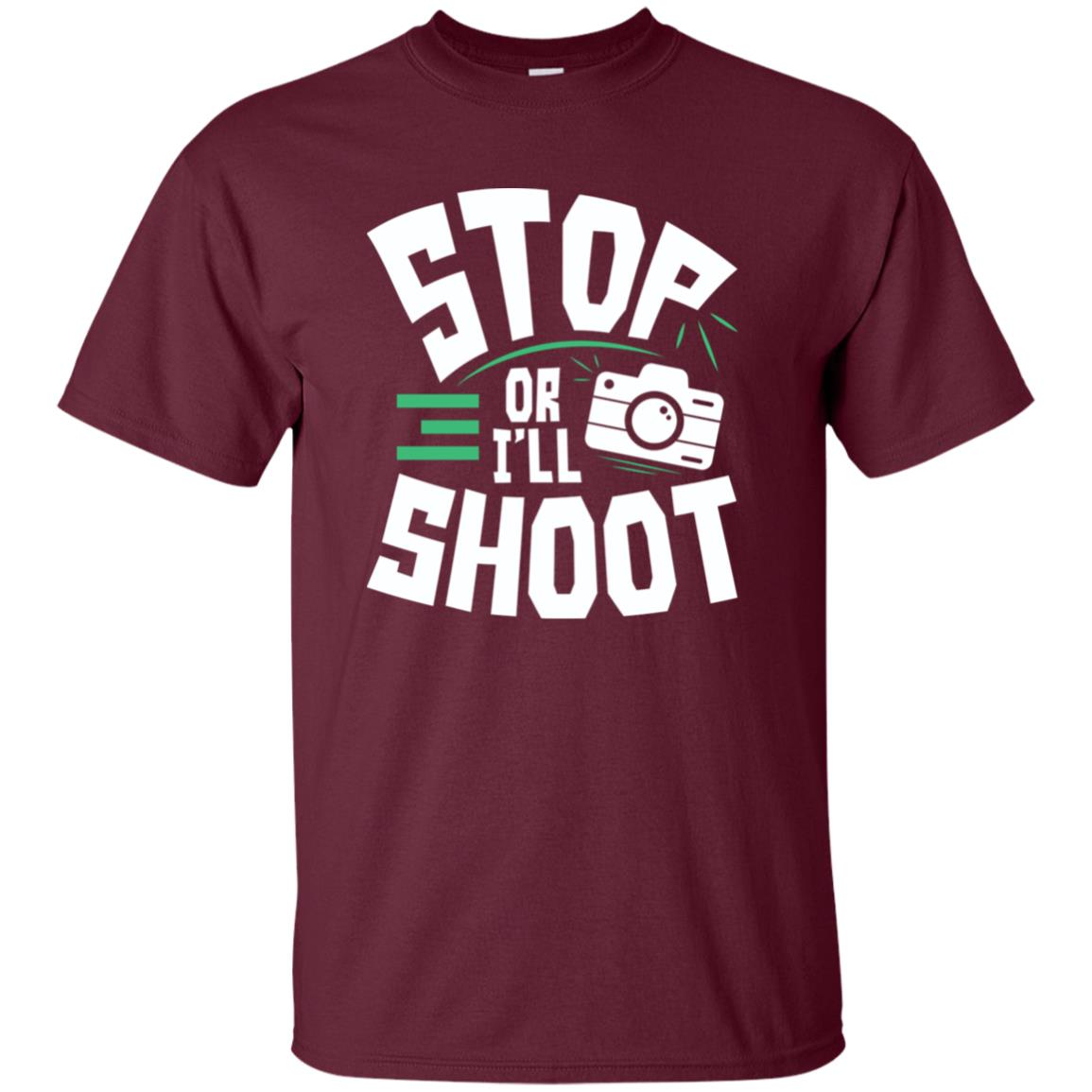 Funny Photography Stop Or I'll Shoot Gift Unisex Short Sleeve