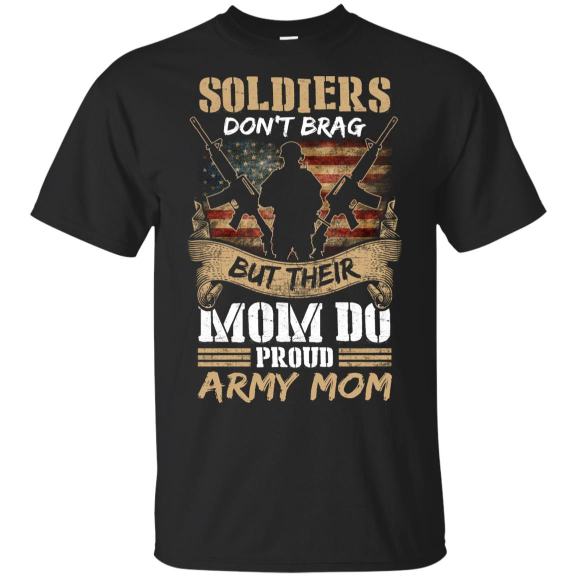 Soldiers Don't Brag But Their Moms Do Tees Army Mom Tees Unisex Short Sleeve