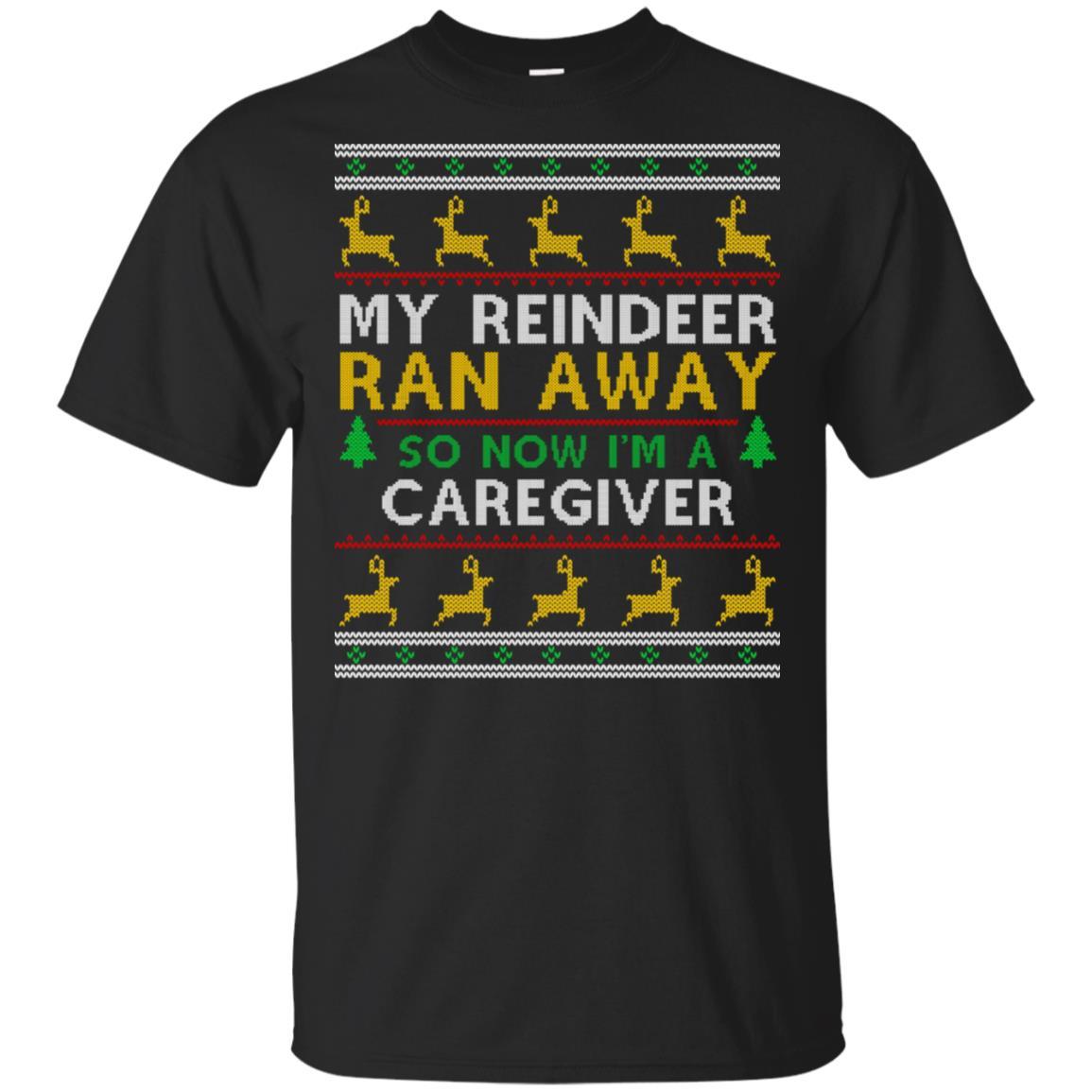 My Reindeer Ran Away I'm A Caregiver Unisex Short Sleeve