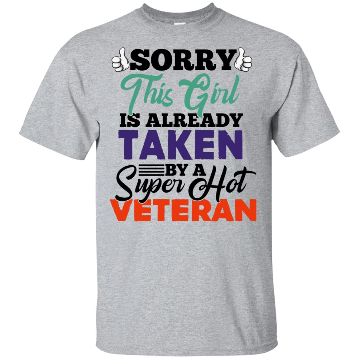Sorry This Girl Is Already Taken By A Super Hot Veteran Unisex Short Sleeve