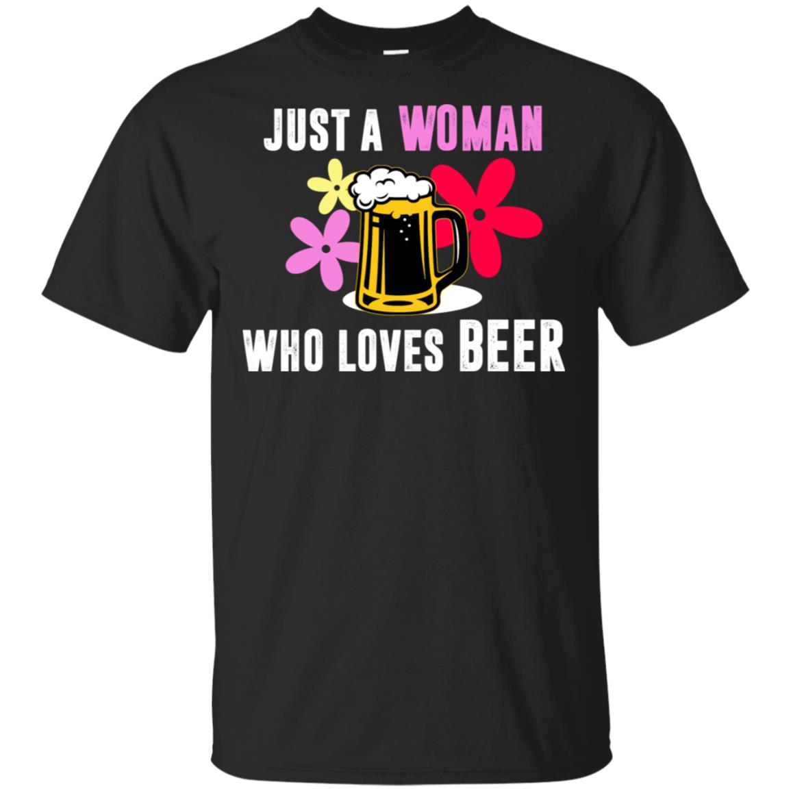 Just A Woman Who Loves Beer Beer Lover Unisex Short Sleeve