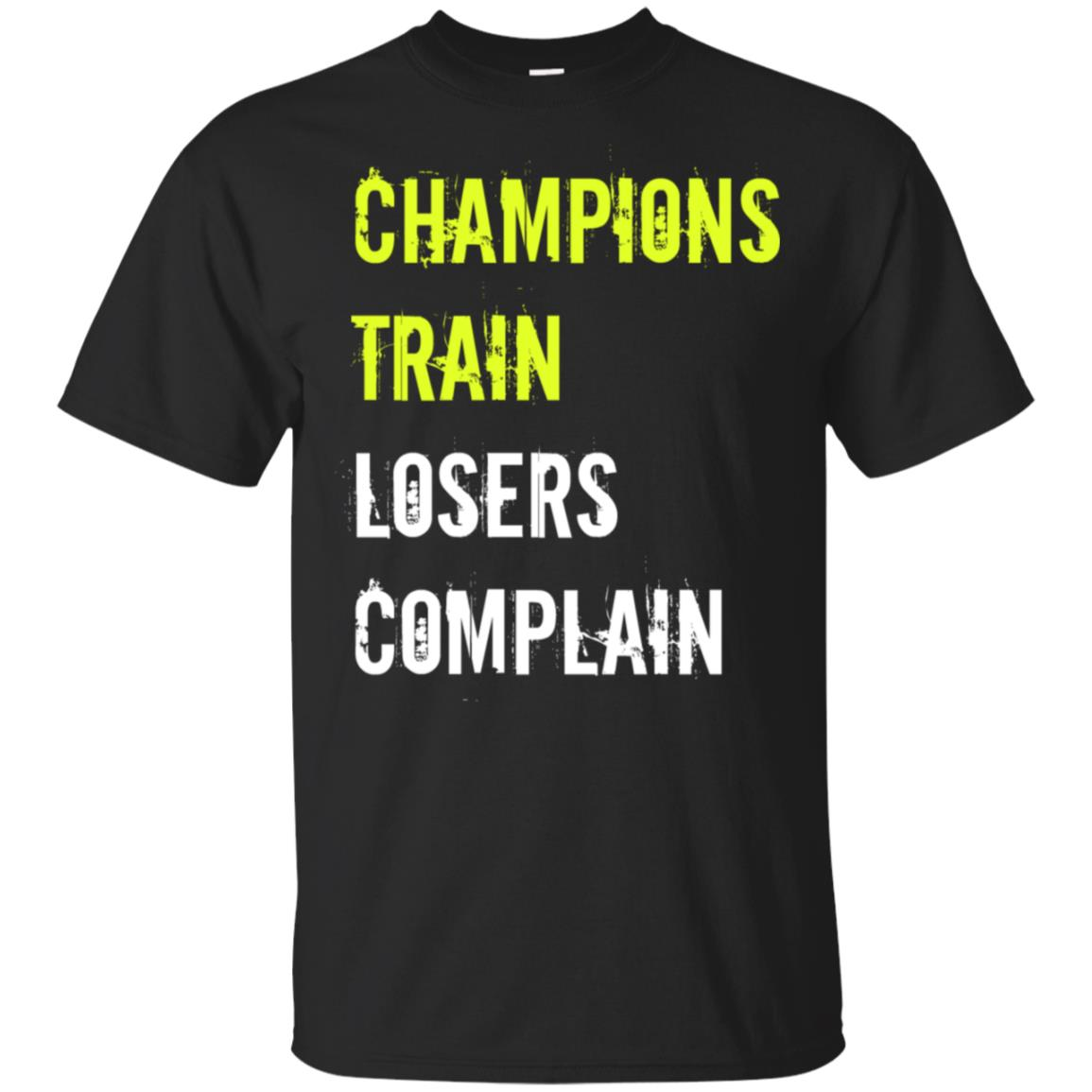 Champions Train Losers Complain gym training athlete Unisex Short Sleeve