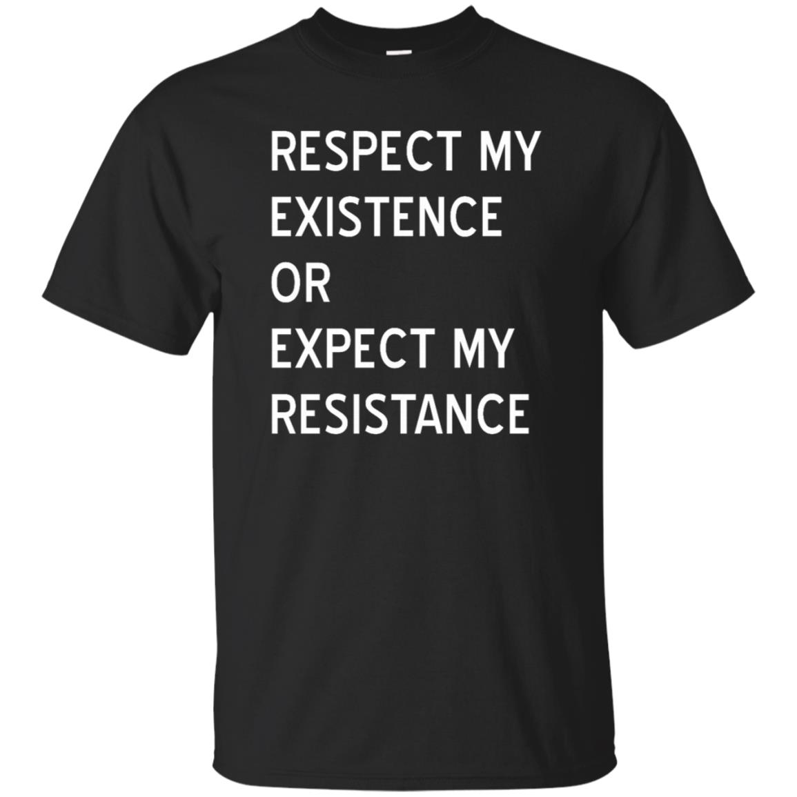 Respect My Existence or Expect Resistance Tee-1 Unisex Short Sleeve