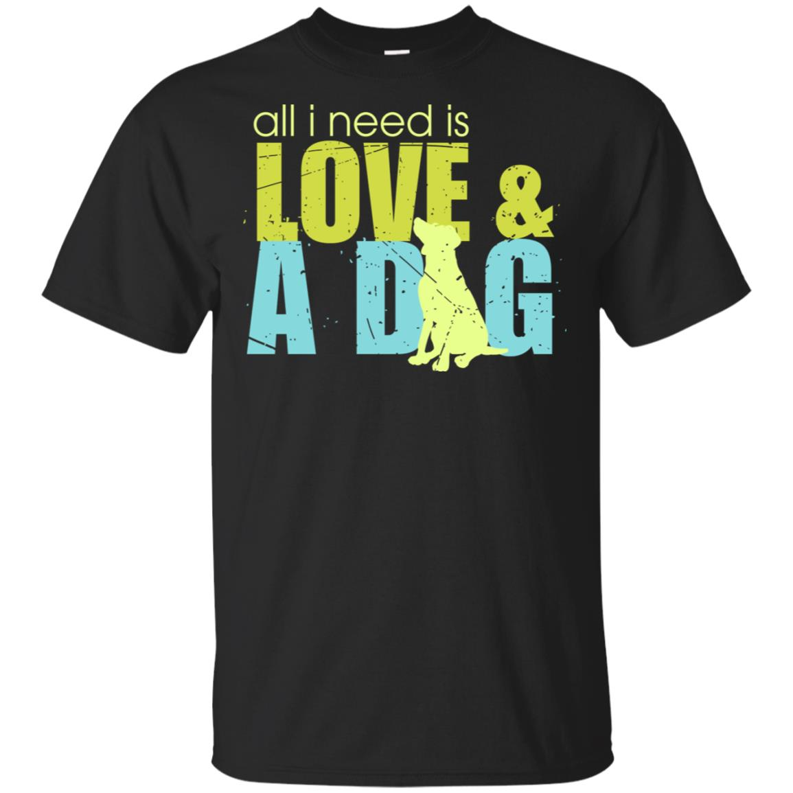 All I Need Is Love And A Dog Owner Unisex Short Sleeve