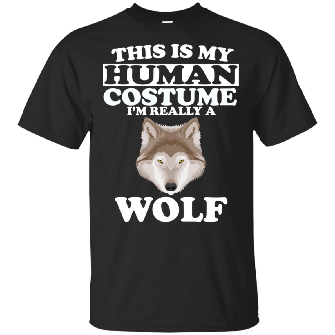 This is My Human Costume I'm Really A Wolf Unisex Short Sleeve